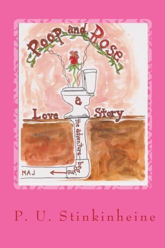 P. U. Stinkinheine Poop And Rose A Love Story