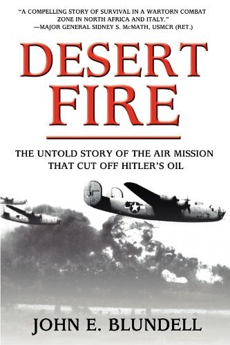John E. Blundell Desert Fire The Untold Story Of The Air Mission That Cut Off