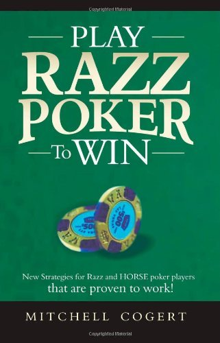 Mitchell Cogert Play Razz Poker To Win New Strategies For Razz And Horse Poker Players T