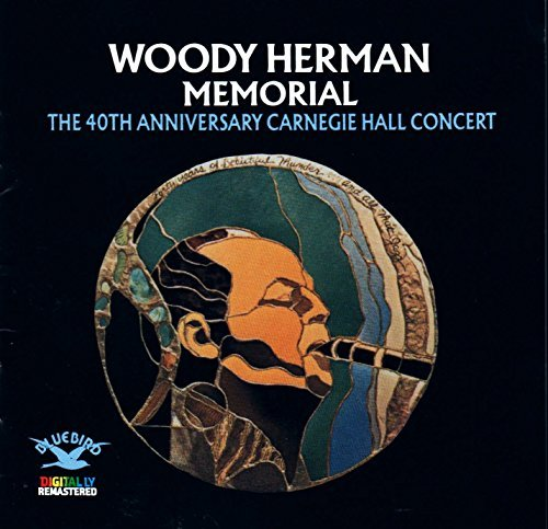 Woody Herman 40th Anniversary Carnegie Hall Concert