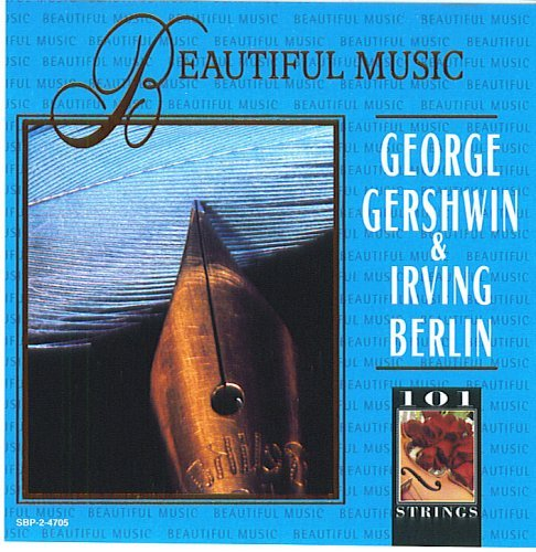 The 101 Strings Orchestra 101 Strings George Gershwin & Irving Berlin