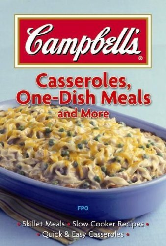 Publications International Campbell's Casseroles One Dish Meals And More