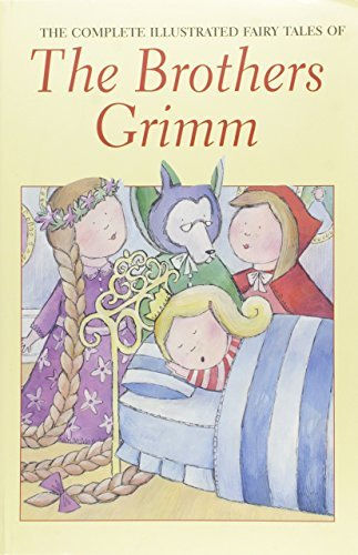 Jacob Grimm The Complete Illustrated Fairy Tales Of The Brothe
