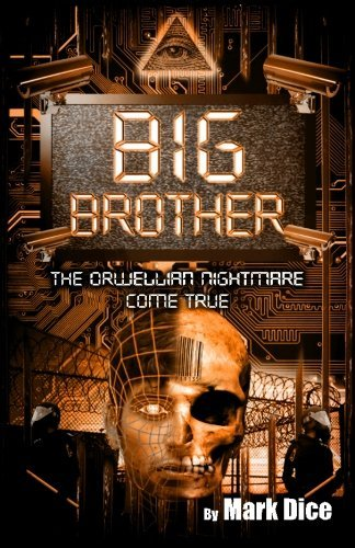 Mark Dice Big Brother The Orwellian Nightmare Come True 0002 Edition;