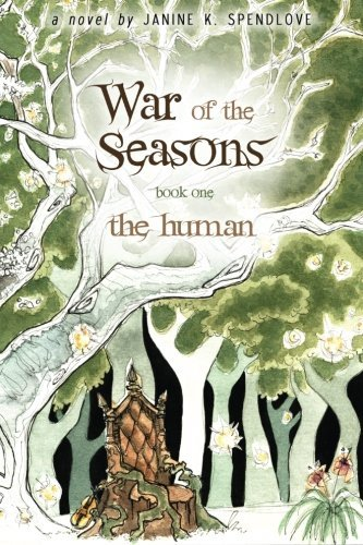 Janine K. Spendlove War Of The Seasons The Human