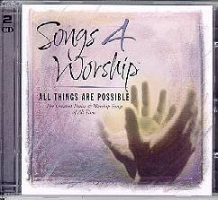 Songs 4 Worship All Things Are Possible