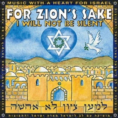 For Zion's Sake I Will Not Be Silent For Zion's Sake I Will Not Be Silent