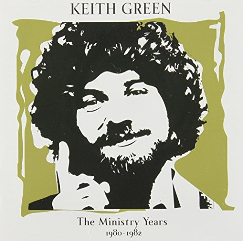Keith Green Ministry Years Volume 2 1980 1982