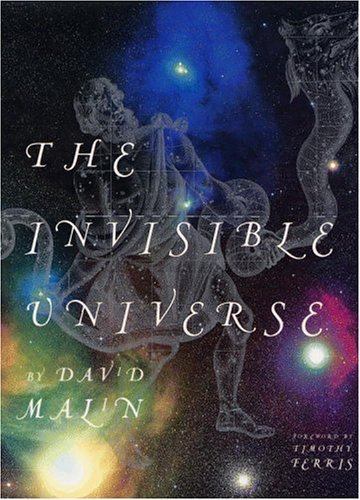 David Malin Timothy Ferris The Invisible Universe Ibs#521866