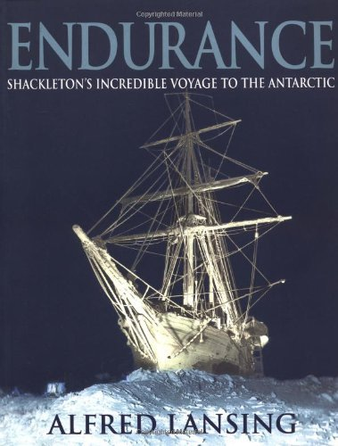 Alfred Lansing Endurance Shackleton's Incredible Voyage To The A