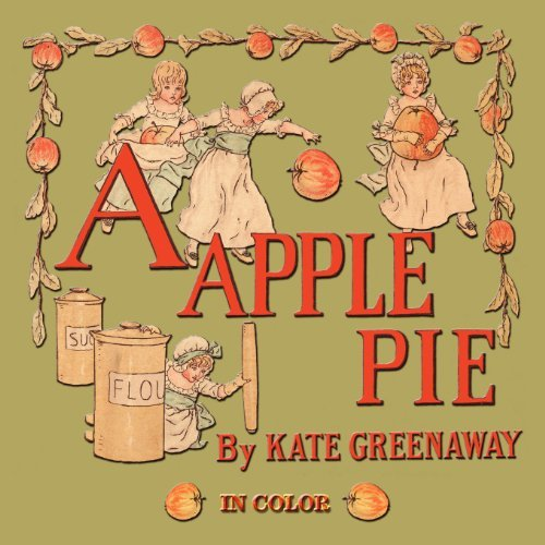 Kate Greenaway A Apple Pie Illustrated In Color