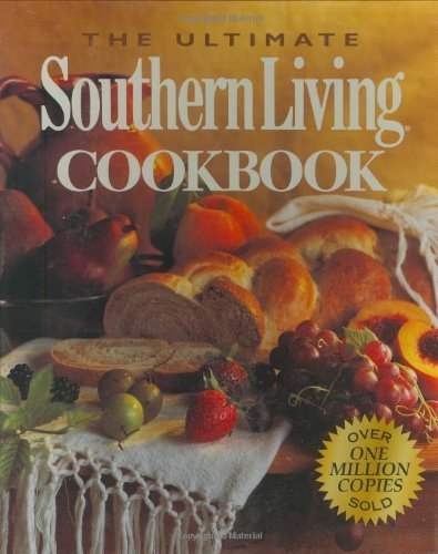 Julie Fisher Gunter & Kaye Mabry Adams The Ultimate Southern Living Cookbook