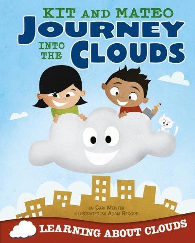 Cari Meister Kit And Mateo Journey Into The Clouds Learning About Clouds