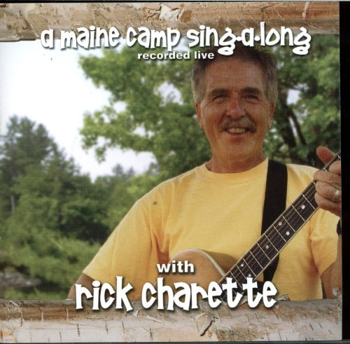 Rick Charette Maine Camp Sing A Long