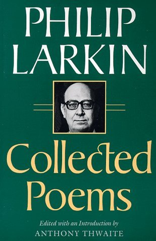 Thwaite Anthony Larkin Philip Collected Poems