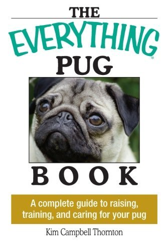 Kim Campbell Thornton The Everything Pug Book