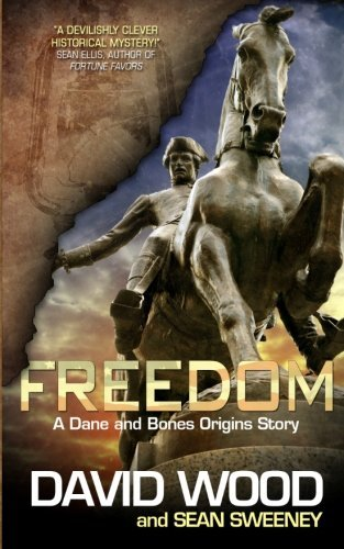 David Wood Freedom A Dane And Bones Origins Story