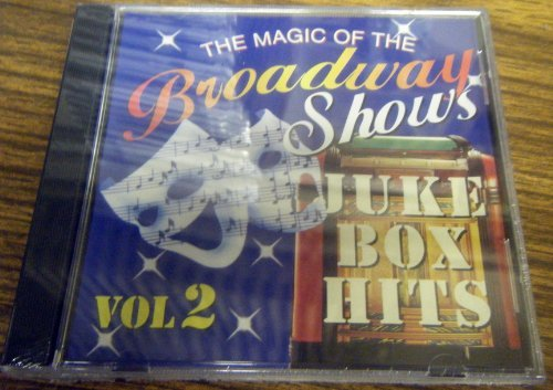 The Magic Of The Broadway Shows Juke Box Hits Vol. 2