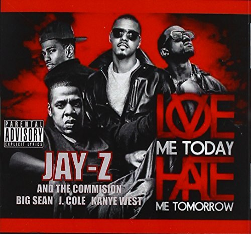 Cole Big Sean West Jay Z Love Me Today Hate Me Tomorrow Explicit Version