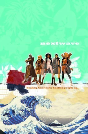 Immonen Stuart Ellis Warren Nextwave Agents Of H.A.T.E. Vol. 1 This Is What