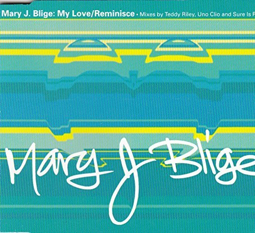 Mary J. Blige My Love Reminisce