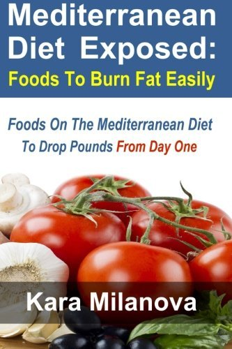 Kara Milanova Mediterranean Diet Exposed Foods To Burn Fat Easily Foods On The Mediterrane