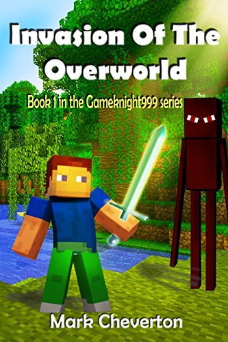Mark Cheverton Invasion Of The Overworld A Minecraft Novel