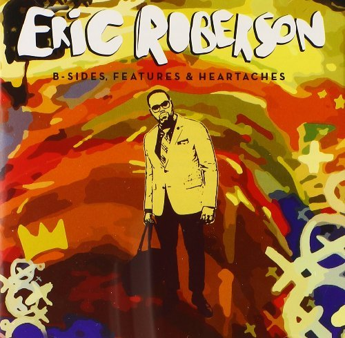 Eric Roberson B Sides Features & Heartaches