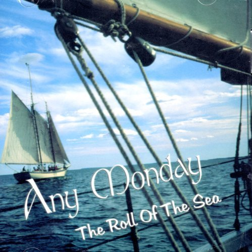 Any Monday The Roll Of The Sea