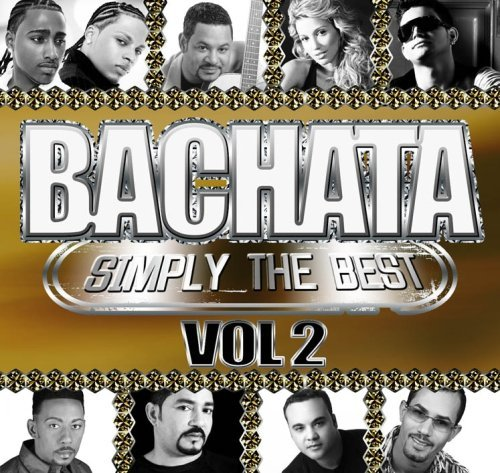 Bachata Simply The Best Vol. 2 Bachata Simply The Best Vol. 2 Bachata Simply The Best