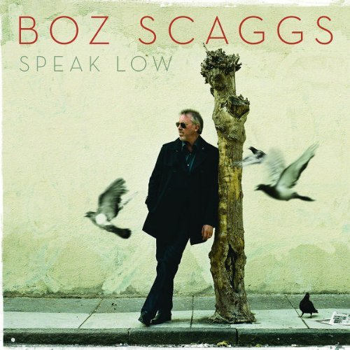 Boz Scaggs Speak Low Speak Low