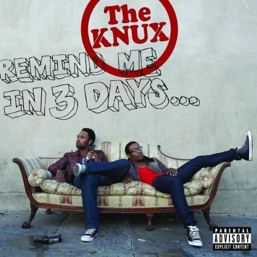 Knux Remind Me In 3 Days... Explicit Version