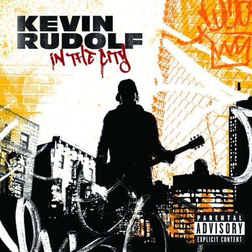 Kevin Rudolf In The City Explicit Version