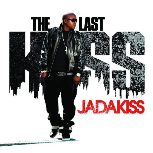 Jadakiss Last Kiss Explicit