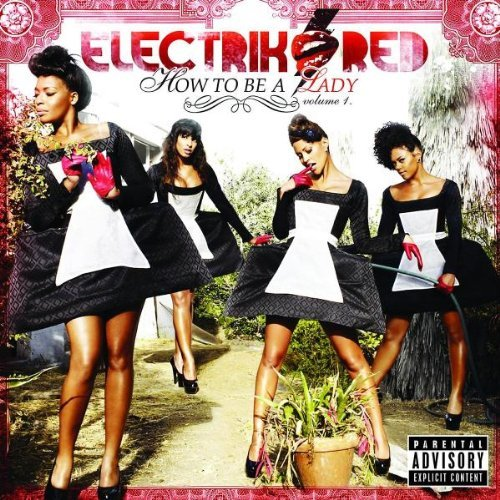 Electrik Red Vol. 1 How To Be A Lady Explicit Version