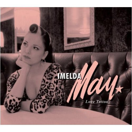 Imelda May Love Tattoo Import Gbr