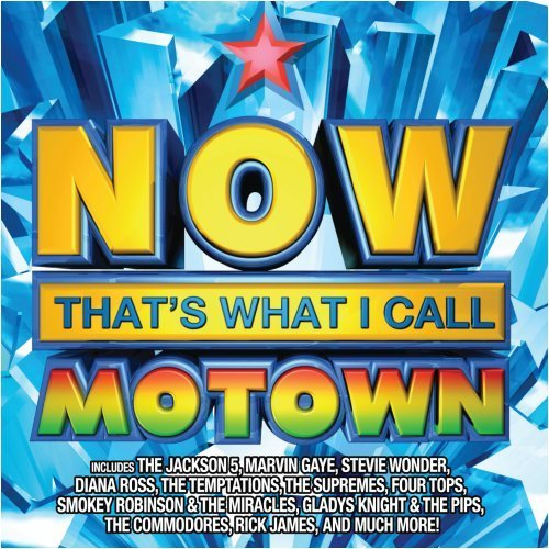 Now Motown Now That's What I Call Motown!