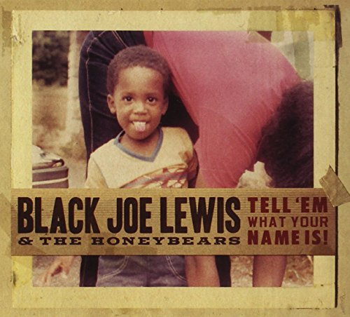 Black Joe & The Honeybea Lewis Tell 'em What Your Name Is!