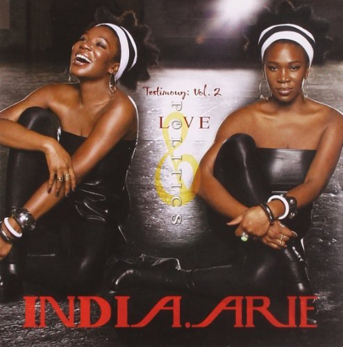 India.Arie Vol. 2 Testimony Love & Polit