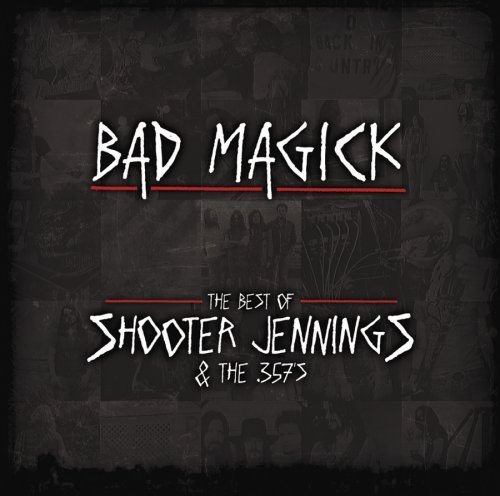 Shooter Jennings Bad Magick Best Of Shooter Jen