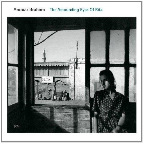 Anouar Quartet Brahem Astounding Eyes Of Rita