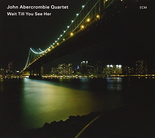 John Abercrombie Wait Till You See Her