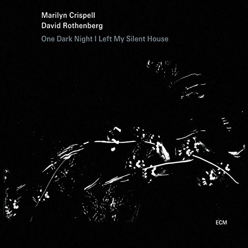 Crispell Rothenberg One Night I Left My Silent Hou