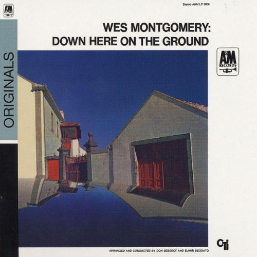 Wes Montgomery Down Here On The Ground