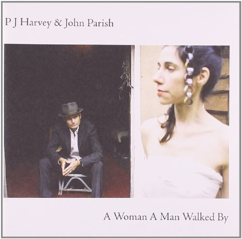 P.J. & John Parish Harvey Woman A Man Walked By