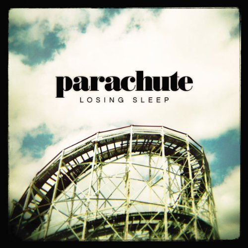 Parachute Losing Sleep