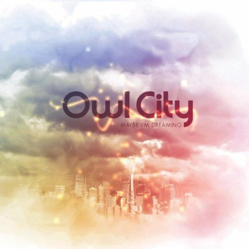 Owl City Maybe I'm Dreaming