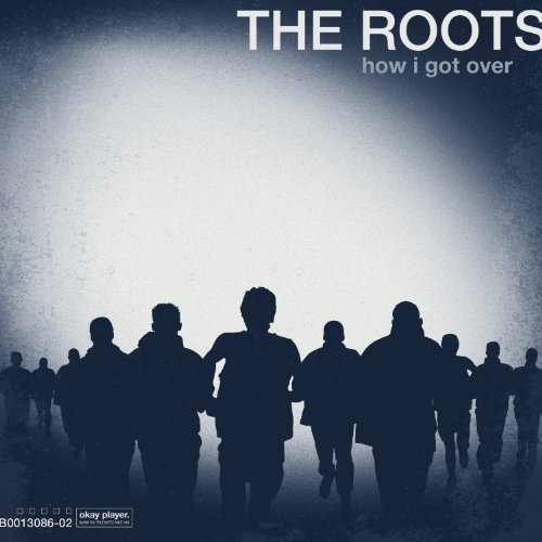 Roots How I Got Over Clean Version