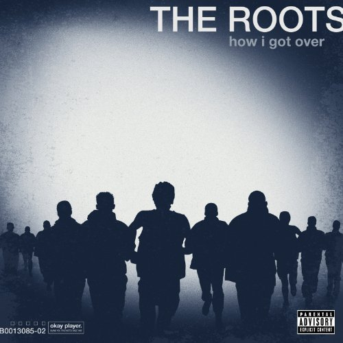 Roots How I Got Over Explicit Version