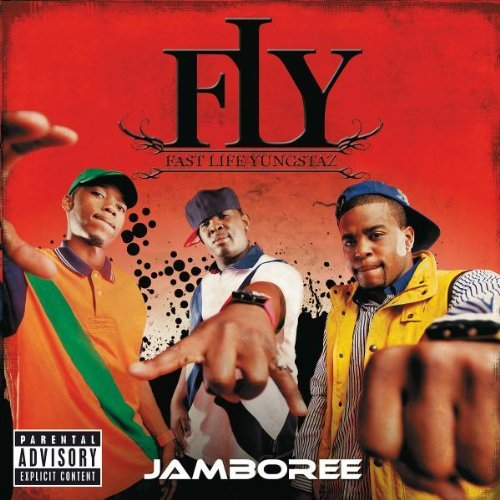F.L.Y. (fast Life Yungstaz) Jamboree Explicit Version